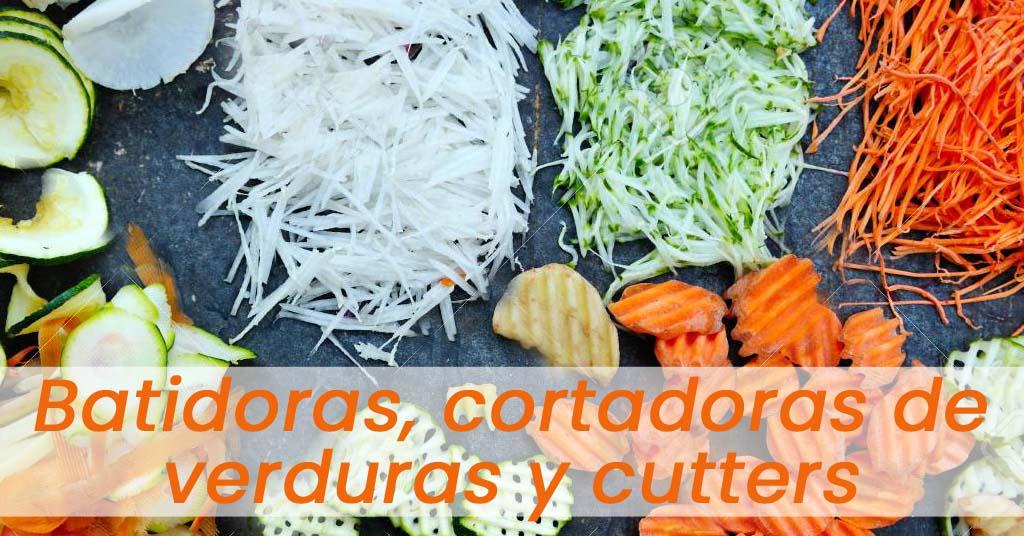 Batidoras, cortadoras de verduras y cutters